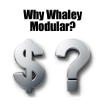 Why Whaley Modular?